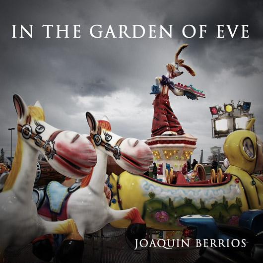 Joaquin Berrios New Release, In The Garden Of Eve