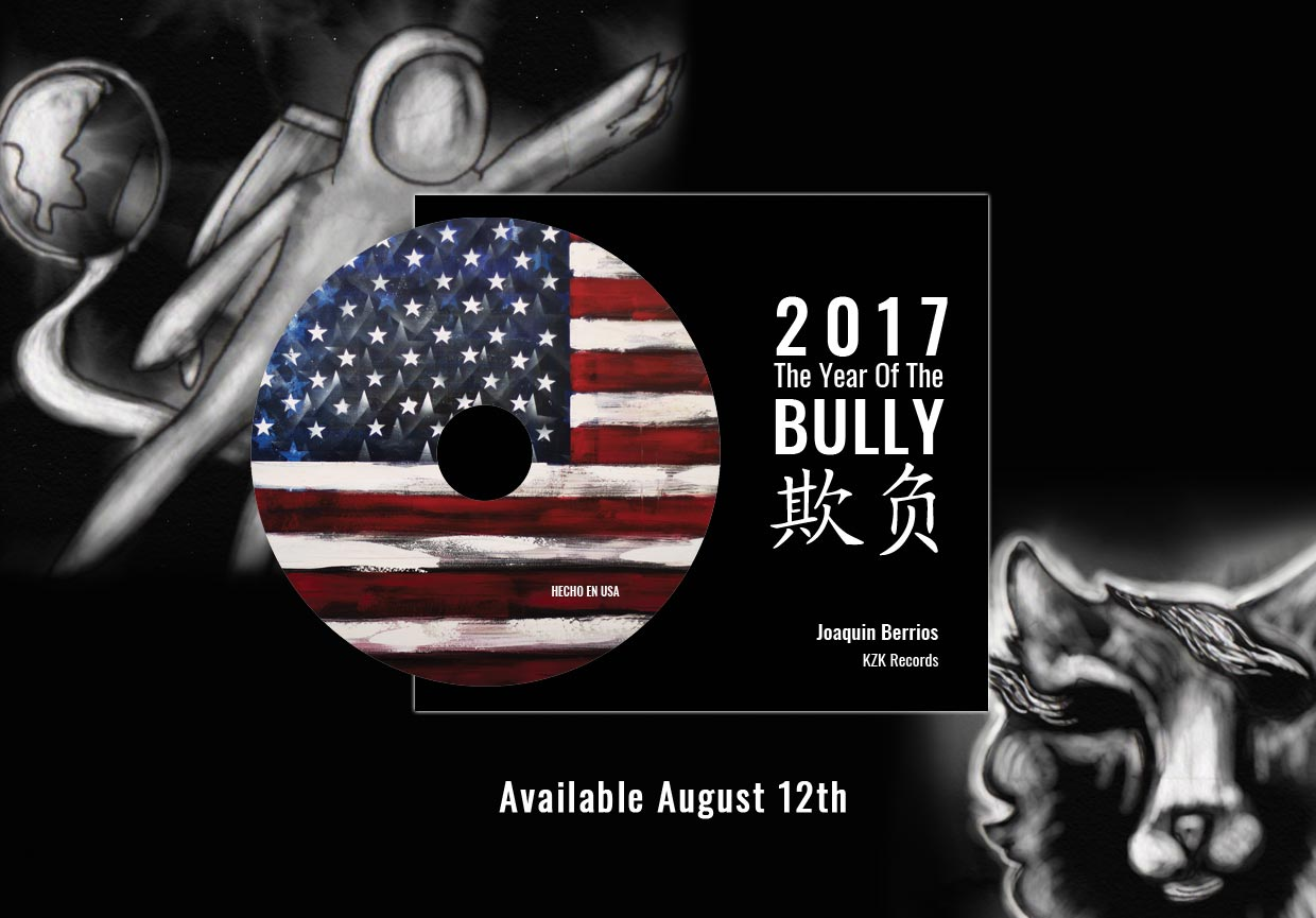 2017 The Year Of The Bully Nusic by Joaquin Berrios