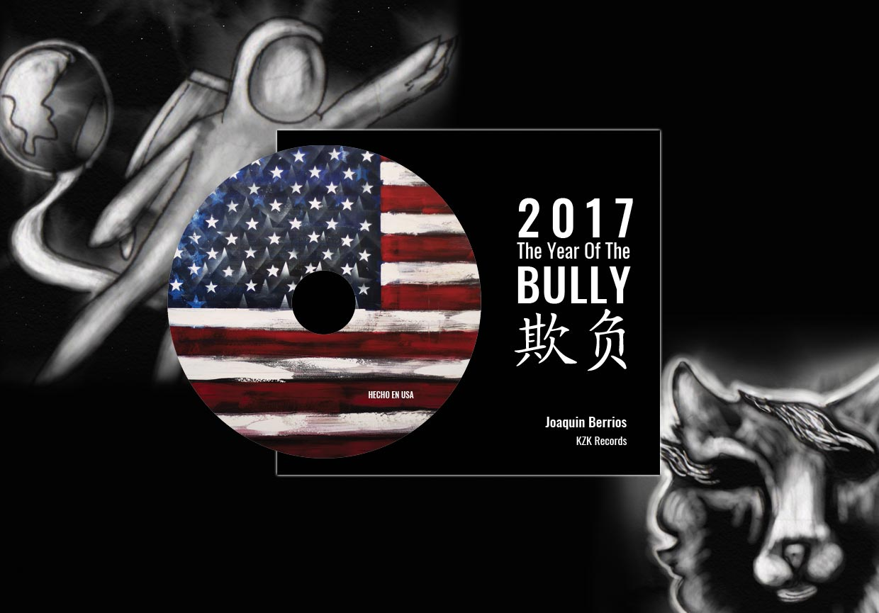 2017 The Year Of The Bully by Joaquin Berrios